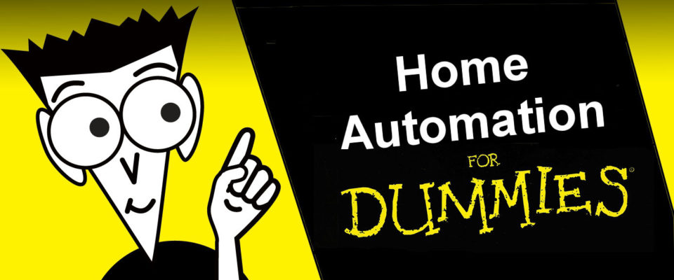 Home Automation for Dummy